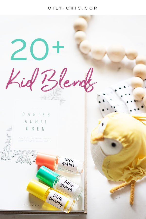 20 Plus Kid-Friendly Essential Oil Blends Every Mama Needs!!